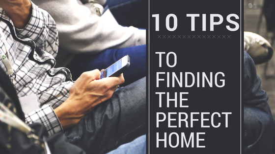 10 tips to finding the perfect home - changing places