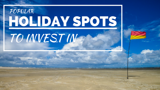 popular holiday spots to invest in