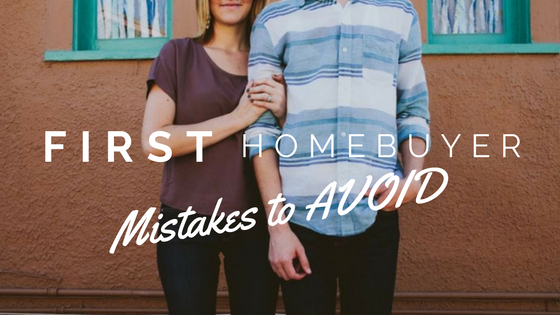 first homebuyer mistakes to avoid