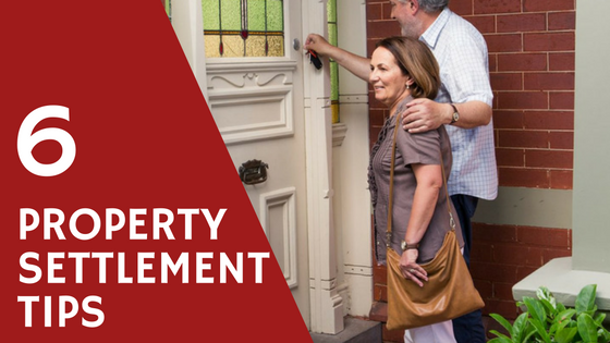 Property Settlement Tips